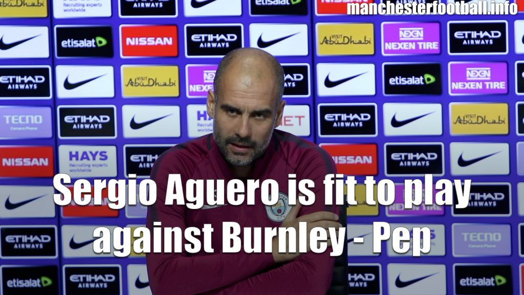 Pep Guardiola's press conference previewing the Burnley game