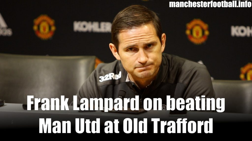 Frank Lampard Man Utd vs Derby County EFL Cup 2019