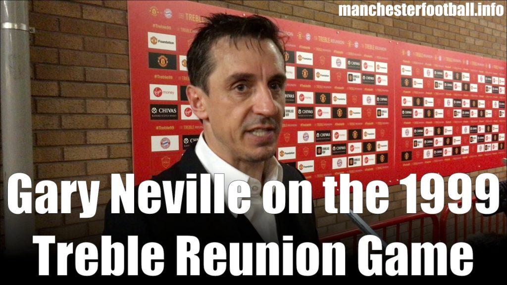 Gary Neville Treble Reunion Interview