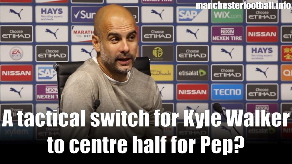 Pep Guardiola on Kyle Walker switching to centre half after injury to Aymeric Laporte