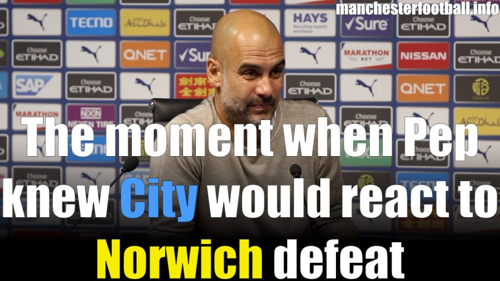 Pep Guardiola on the moment that he knew City would react to the Norwich City defeat