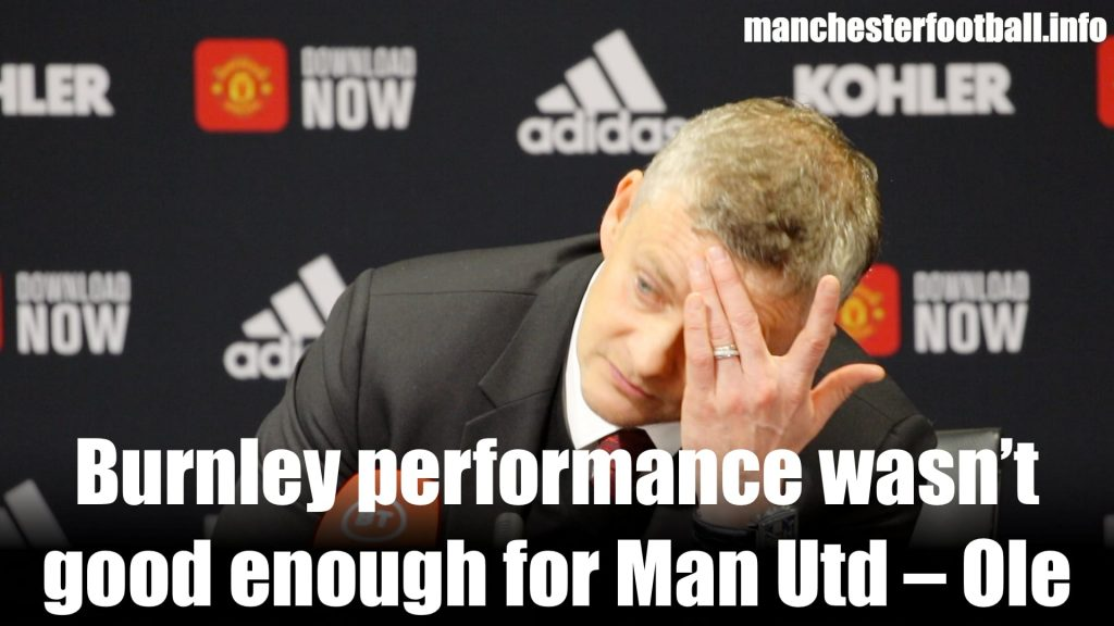 Ole Gunnar Solskjaer - Manchester United 0, Burnley 2 - Wednesday 22 2020